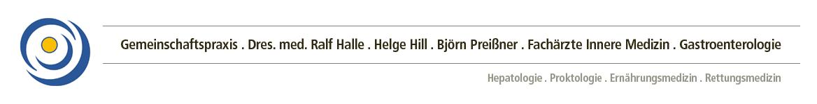 Gemeinschaftspraxis . Dres. med. Ralf Halle . Helge Hill . Björn Preißner . Fachärzte Innere Medizin . Gastroenterologie